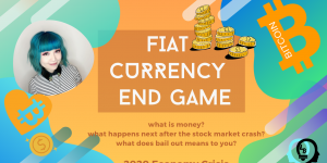 Fiat Currency End Game