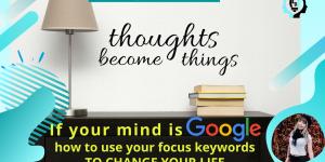 mind hack use Google focus key phrase word to change life blog banner by money mindset coach Lowina Blackman