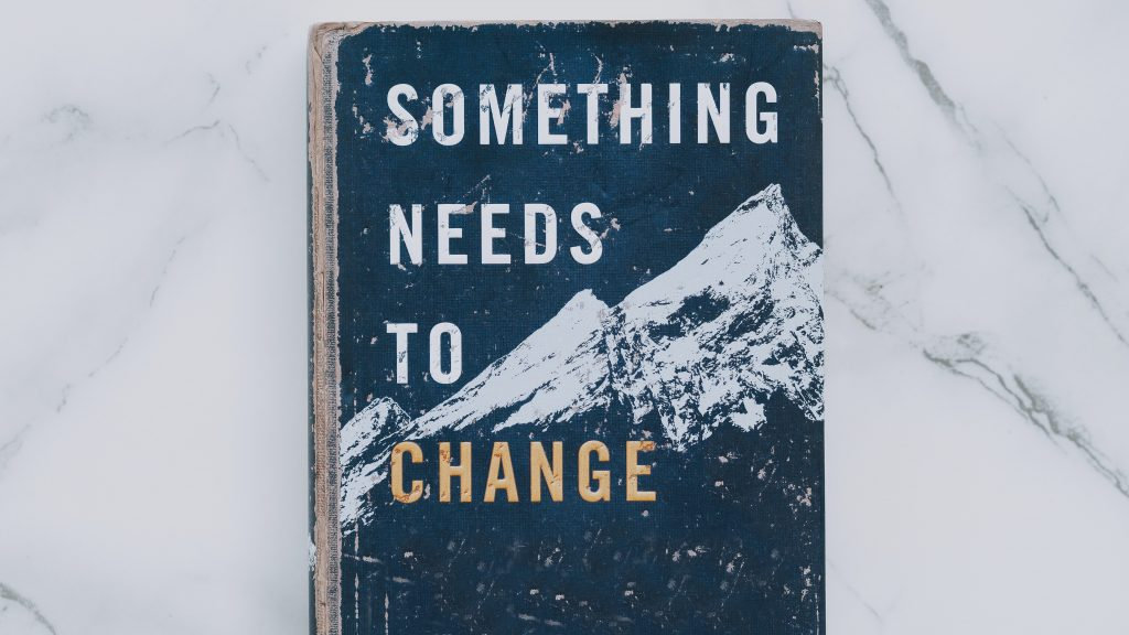 something needs to change quote