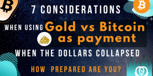 blog banner of 7 considerations when using Gold vs Bitcoin as payment when the dollars collapsed | How prepared are you?