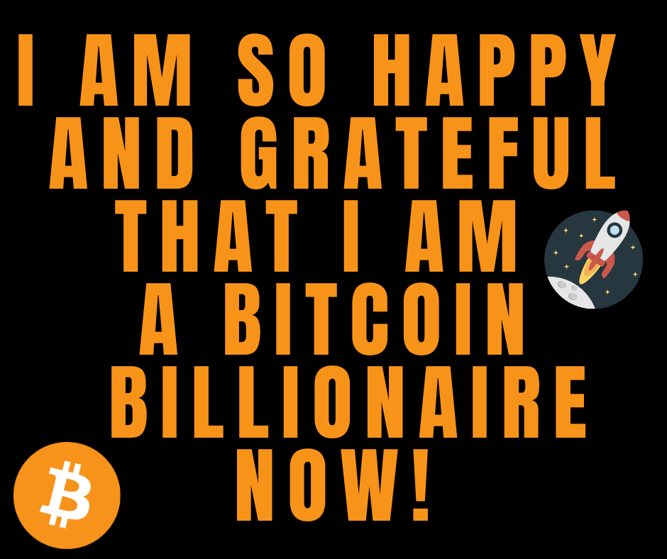 I am so happy and grateful that I am a bitcoin billionaire now quote