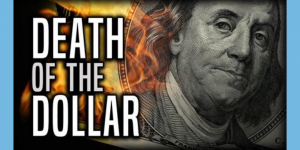 The Collapse of Modern Money — The Predictable Death of U.S Dollar