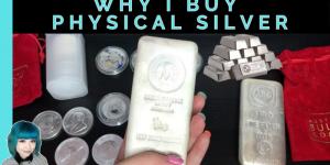 why I buy physical silver? blog - Lowina Blackman