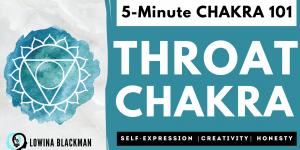 Chakra 101: Throat Chakra Overview