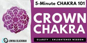 Chakra 101: Crown Chakra Overview