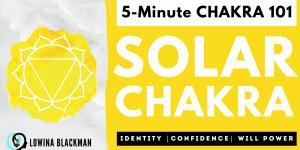 Chakra 101: Solar Plexus Chakra