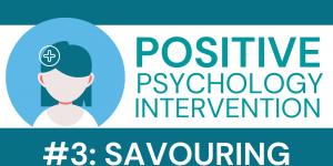 positive psychology intervention savouring