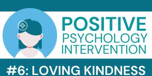 Loving Kindness Positive Psychology Intervention